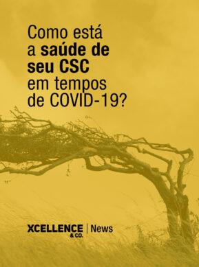 Como está a saúde de seu CSC em tempos de COVID-19?