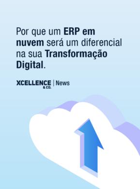 Por que um ERP em nuvem será um diferencial na sua Transformação Digital.