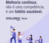 Melhoria contínua, não é uma competência, é um hábito saudável.