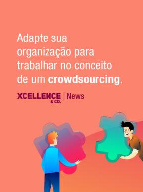 Adapte sua organização para trabalhar no conceito de um crowdsourcing.