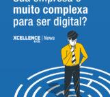 Sua empresa é muito complexa para ser digital?