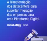 A Transformação dos datacenters para suportar migração das empresas para uma Plataforma Digital